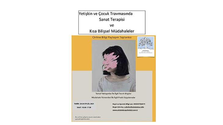 Yetişkin ve Çocuk Travmasında Sanat Terapisi ve Kısa Bilişsel Müdahaleler